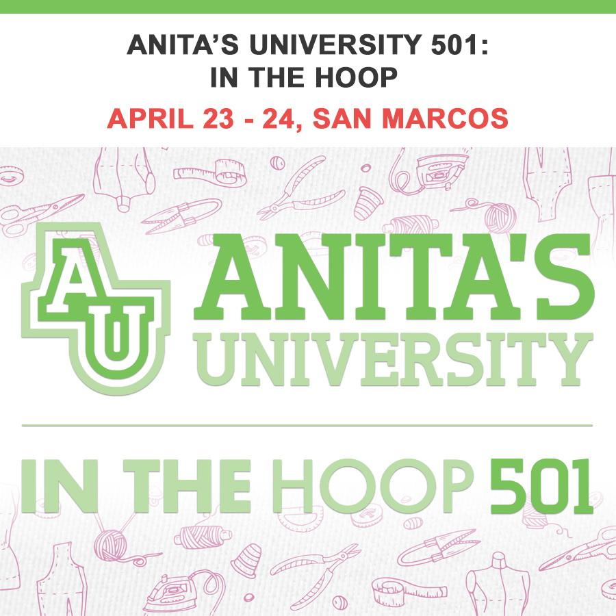 Anitas University 501: In The Hoop April 23 - 24 San Marcos Location