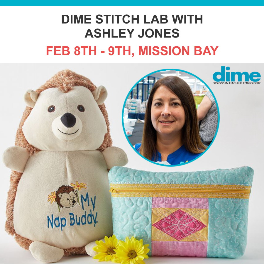 Dime Stitch Lab with Ashley Jones February 8 - 9 Mission Bay Location