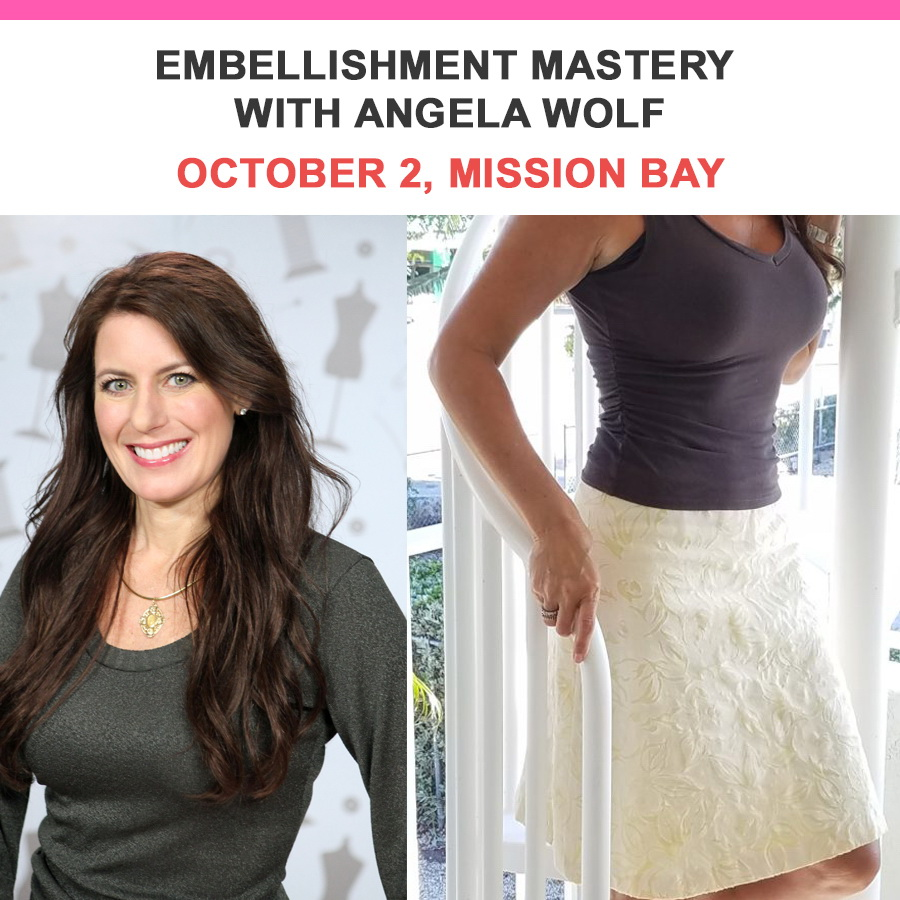 Embellishment Mastery with Angela Wolf - October 2 Mission Bay Location