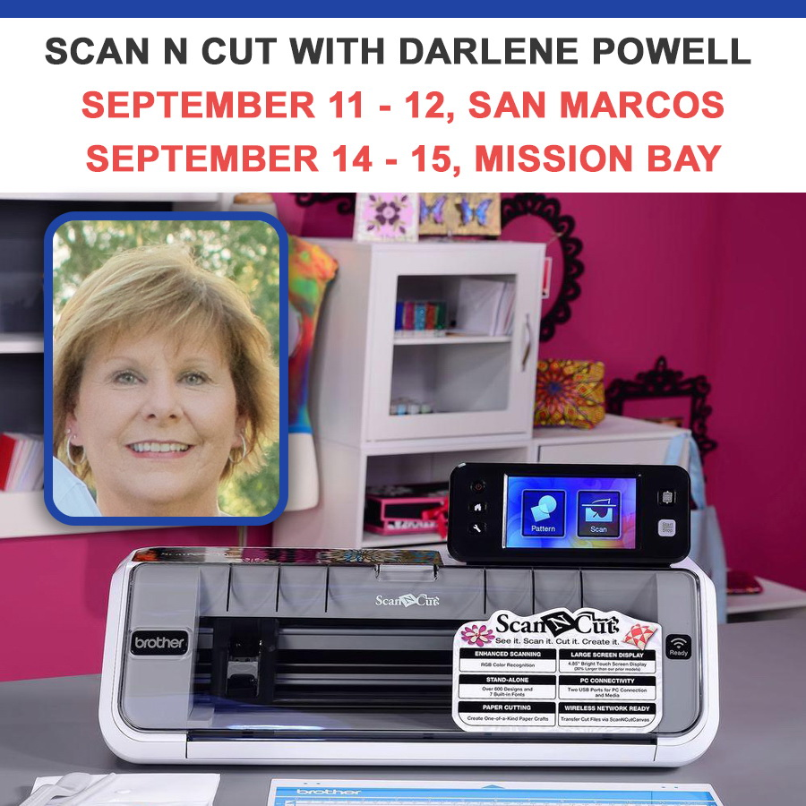 Scan N Cut with Darlene Powell September 11 - 15 San Marcos and Mission Bay Location