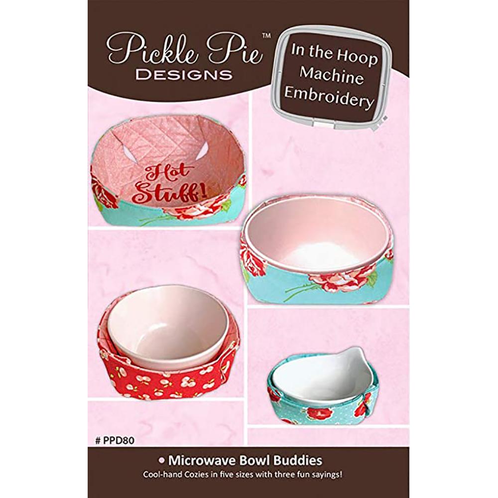 Pickle Pie Designs Microwave Bowl Buddies ITH Machine Emb CD (PPD80)