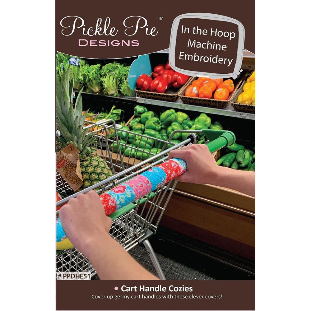 Pickle Pie Designs Cart Handle Cozies Hoop Envy Club Exclusive ITH (PPDHE51)