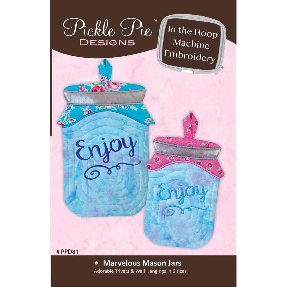 Pickle Pie Designs Marvelous Mason Jars ITH Machine Emb CD (PPD81)