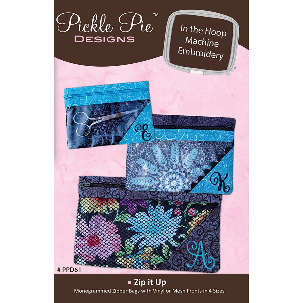 Pickle Pie Designs Zip It Up ITH (PPD61)