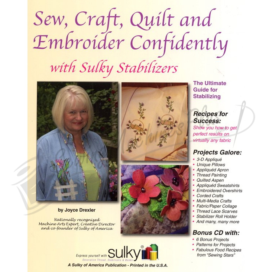 Sulky Sew, Craft, Quilt and Embroider Confidently