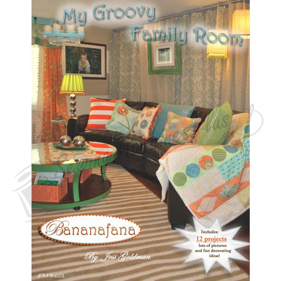 My Groovy Family Room Bananafana- by Jess Goldman