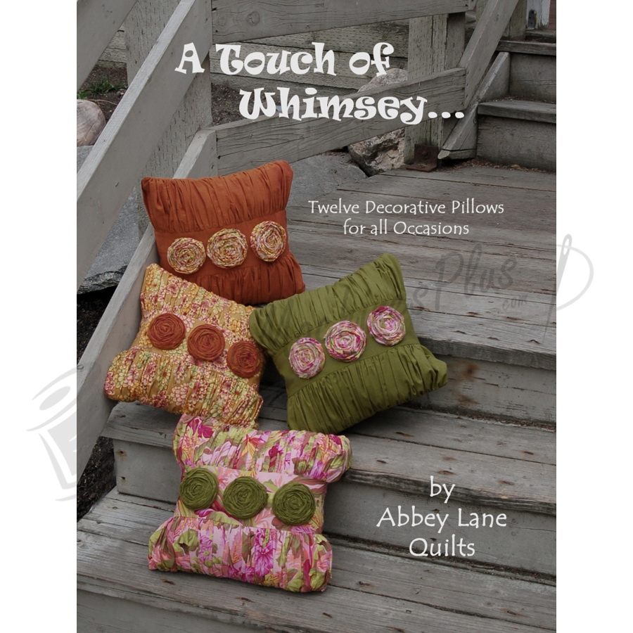 A Touch of Whimsey by Abbey Lane Quilts