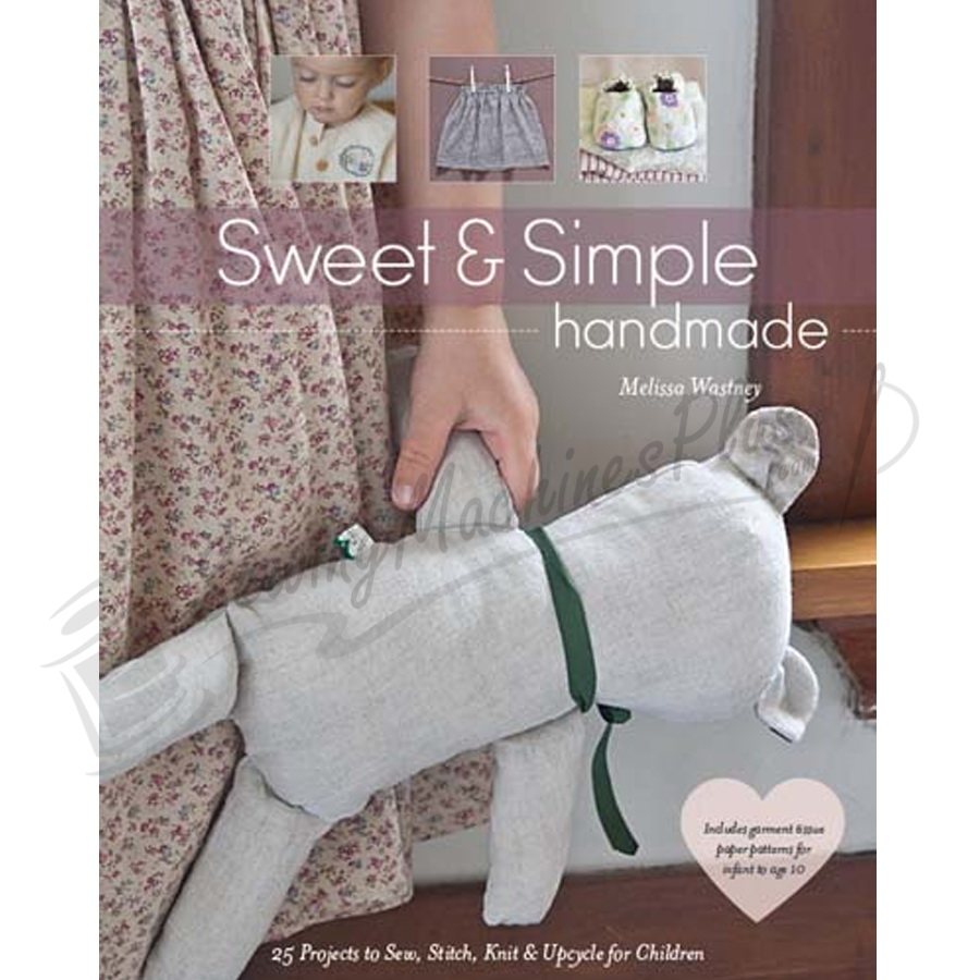 Sweet and Simple Handmade by Melissa Wastney