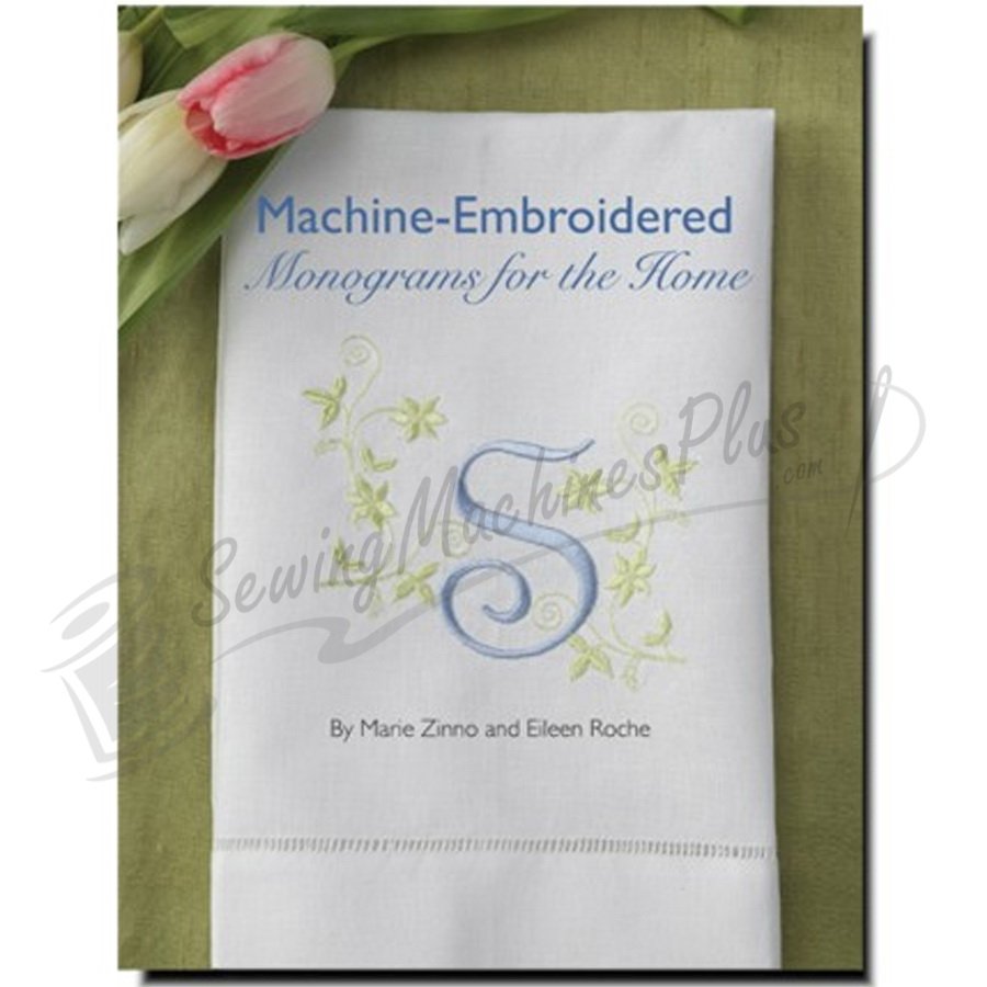 Machine Embroidered Monograms for the Home by Marie Zinno and Eileen Roche