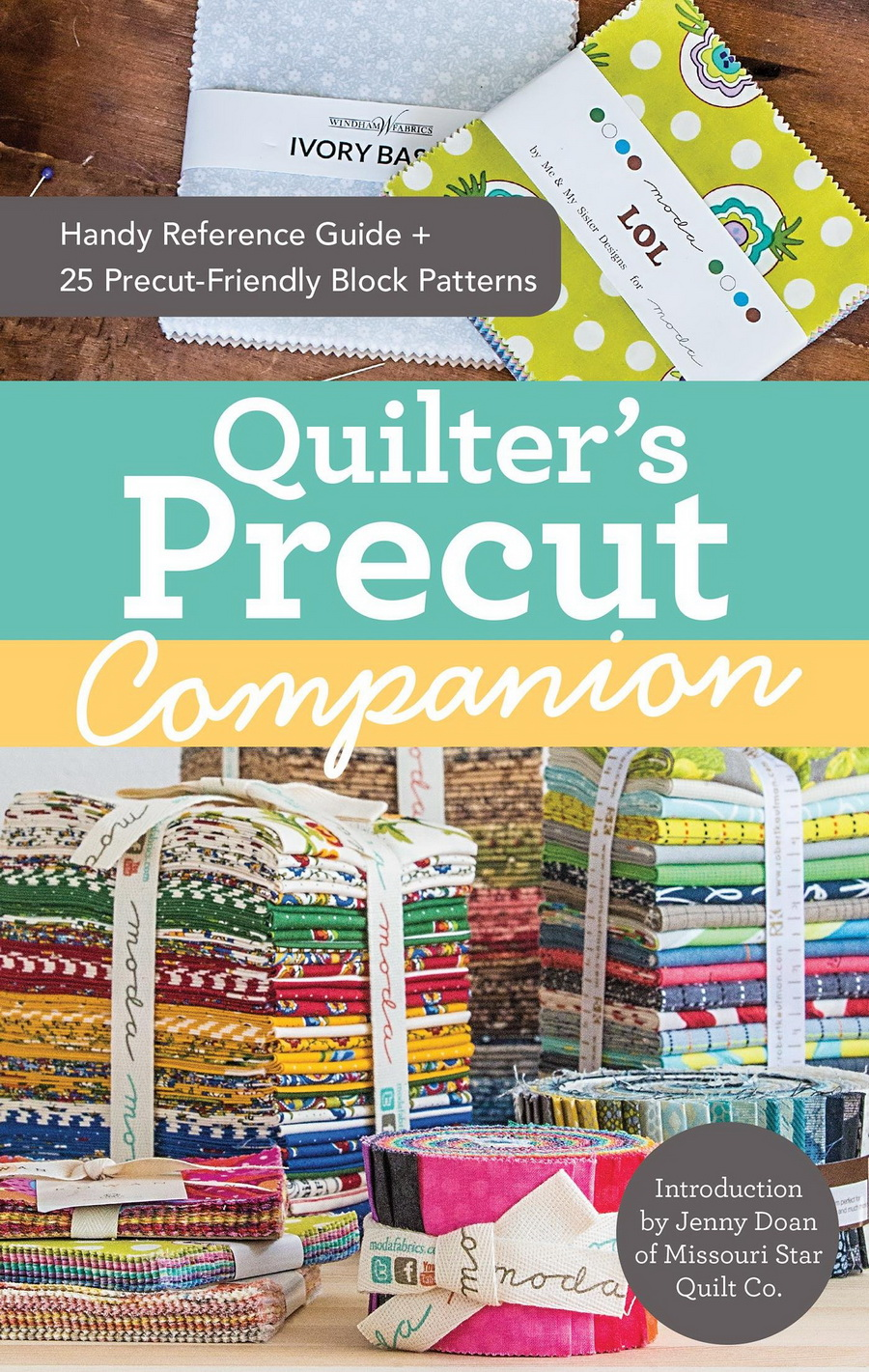 Quilters Precut Companion: Handy Reference Guide + 25 Precut-Friendly Block Patterns