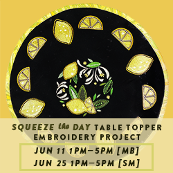 Embroidery Project of the Month- (JUNE) Lemon Table Topper - San Marcos Location