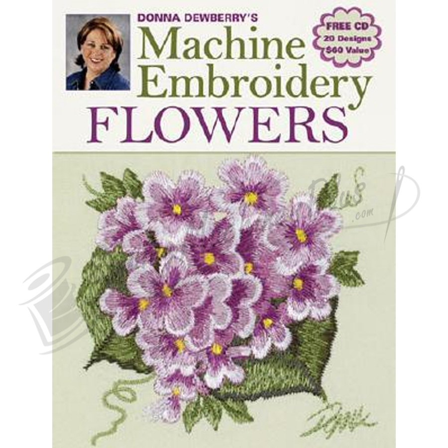 Machine Embroidery Flowers By Donna Dewberry