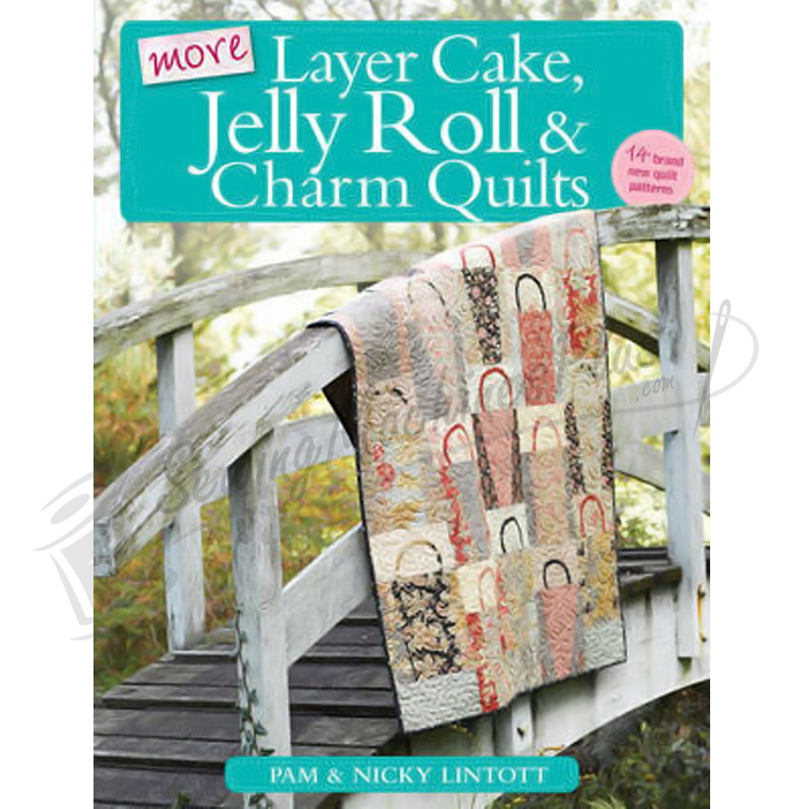 More Layer Cake Jelly Roll Amp Charm Quilts By Pam Amp Nicky