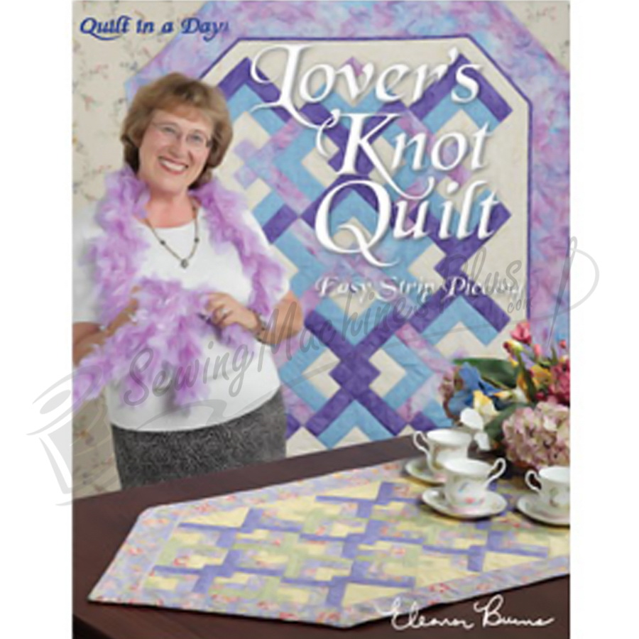 Quilting Pattern Lovers Knot : Quilt in a Day Lovers Knot Quilt - Easy Strip Piecing - by Eleanor Burns
