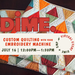 SewingMachinesPlus.com and Dime Custom Quilting with Your Embroidery Machine Virtual Event